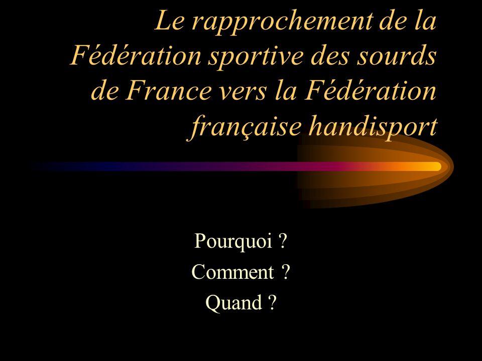 Le rapprochement de la Fédération sportive des sourds de France vers la Fédération française handisport Pourquoi .