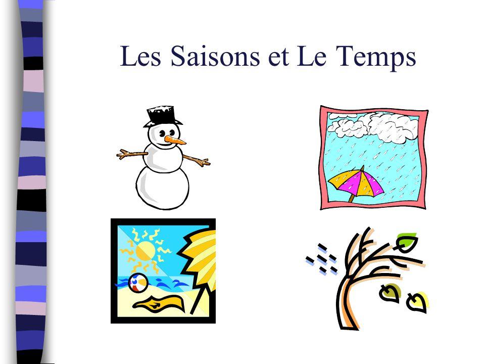 La saison hiver Janvier-Mars En hiver, il fait froid
