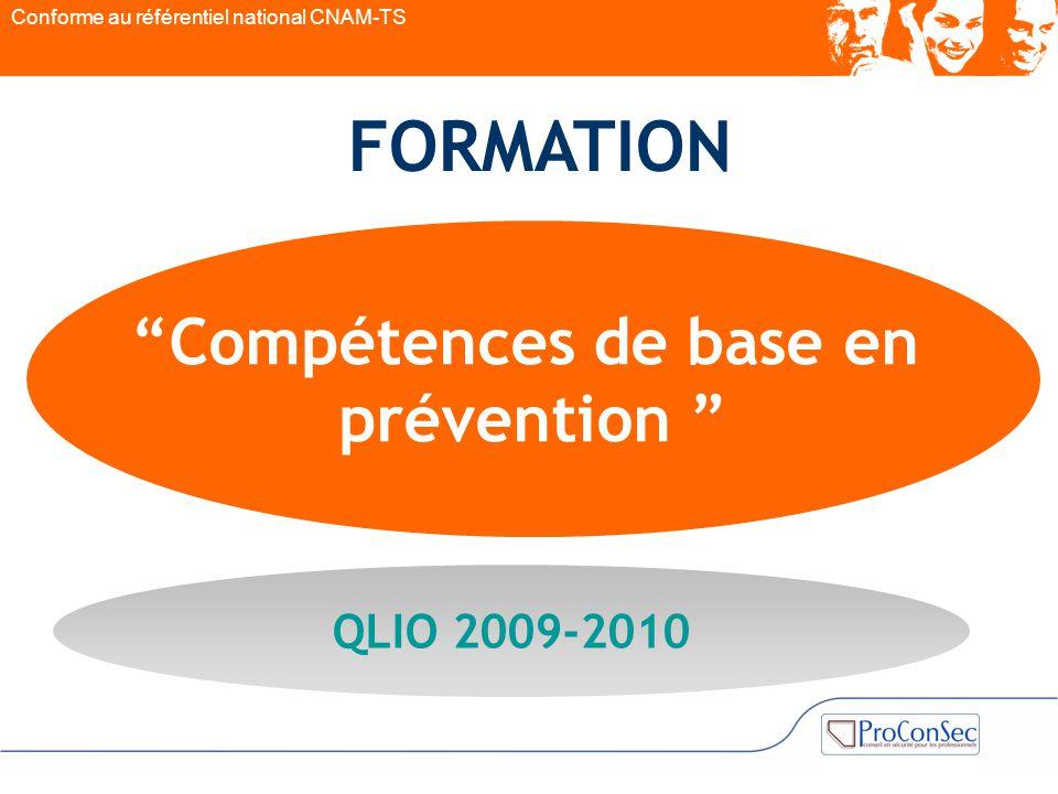 """""""Compétences de base en prévention """" QLIO 2009-2010 Conforme au référentiel national CNAM-TS FORMATION"""