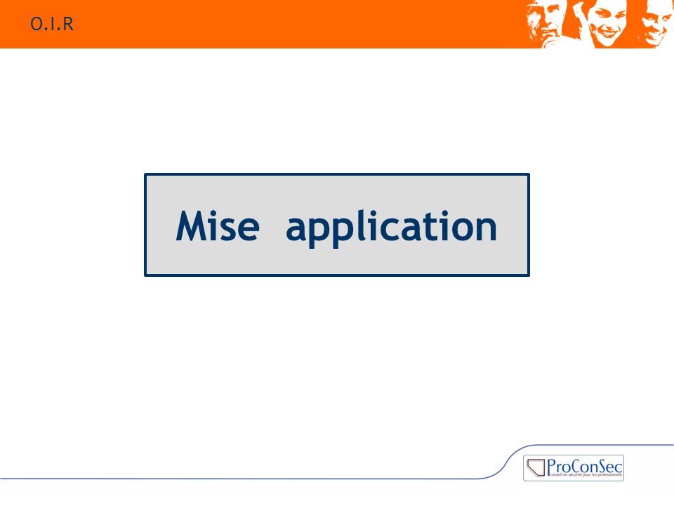 Mise application O.I.R