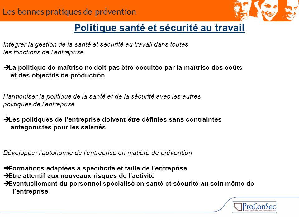 Politique santé et sécurité au travail Intégrer la gestion de la santé et sécurité au travail dans toutes les fonctions de l'entreprise  La politique