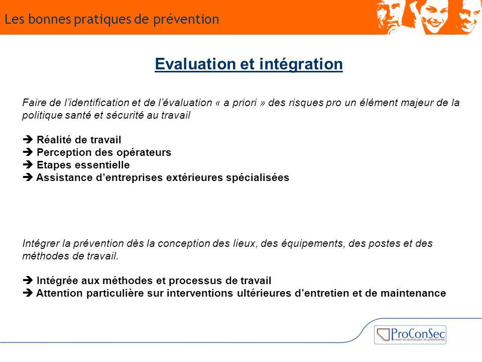 Evaluation et intégration Faire de l'identification et de l'évaluation « a priori » des risques pro un élément majeur de la politique santé et sécurit