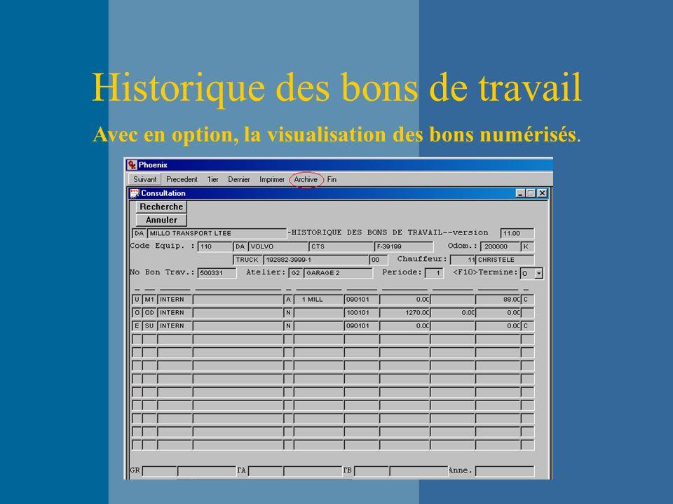 Historique des bons de travail Avec en option, la visualisation des bons numérisés.