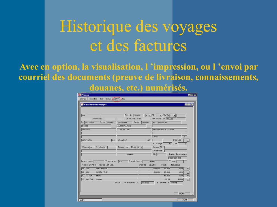 Historique des voyages et des factures Avec en option, la visualisation, l 'impression, ou l 'envoi par courriel des documents (preuve de livraison, connaissements, douanes, etc.) numérisés.