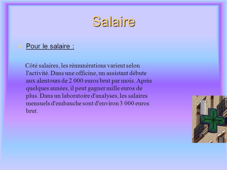 Salaire  Pour le salaire : Côté salaires, les rémunérations varient selon l activité.