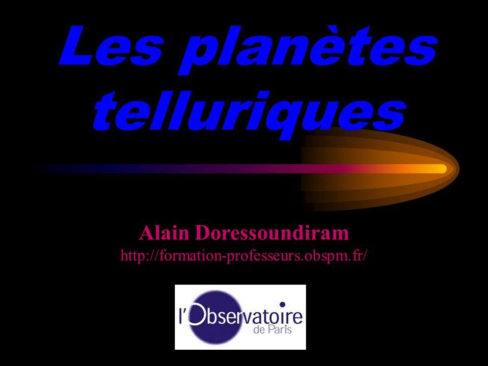 Les planètes telluriques Alain Doressoundiram http://formation-professeurs.obspm.fr/