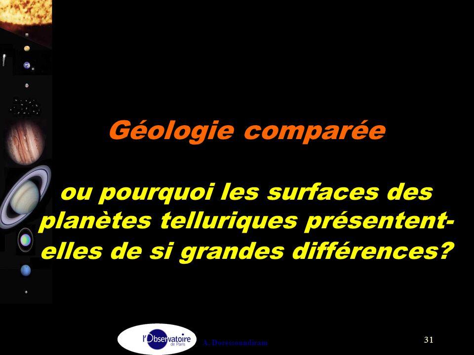 A. Doressoundiram 31 Géologie comparée ou pourquoi les surfaces des planètes telluriques présentent- elles de si grandes différences?