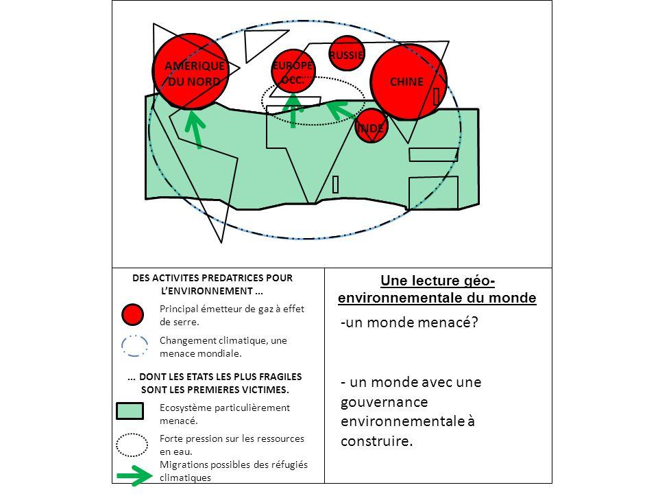 Une lecture géo- environnementale du monde DES ACTIVITES PREDATRICES POUR L'ENVIRONNEMENT...... DONT LES ETATS LES PLUS FRAGILES SONT LES PREMIERES VI