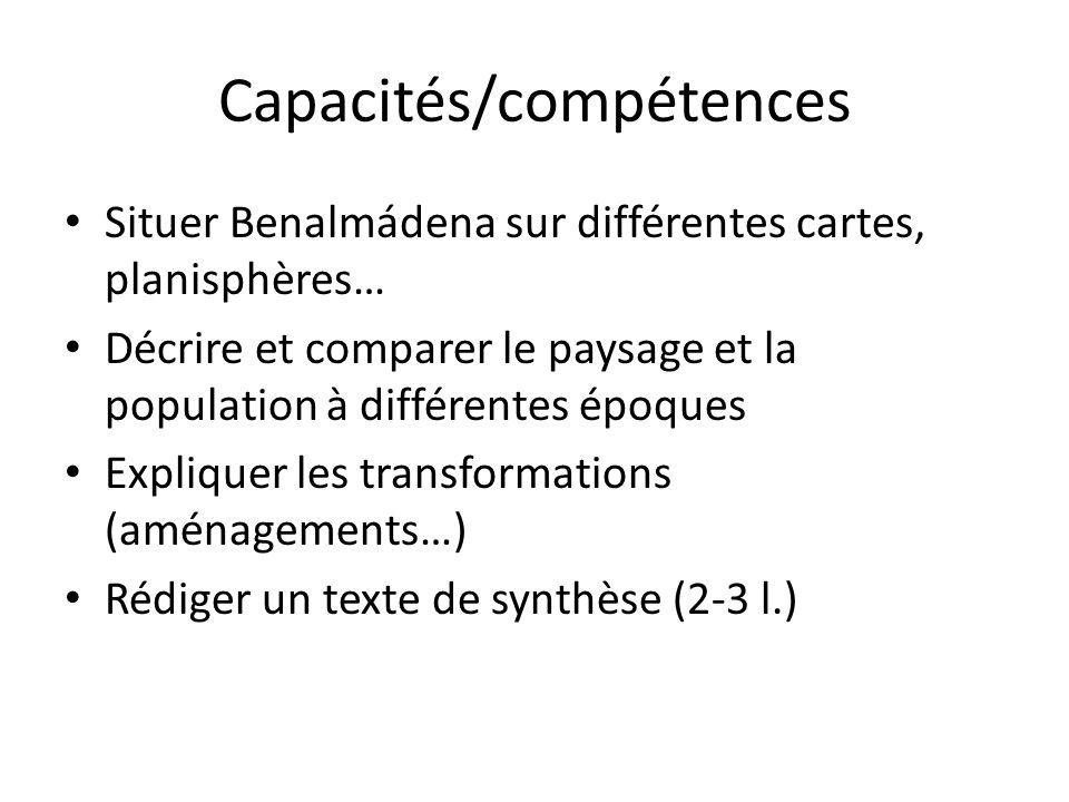 Capacités/compétences Situer Benalmádena sur différentes cartes, planisphères… Décrire et comparer le paysage et la population à différentes époques E