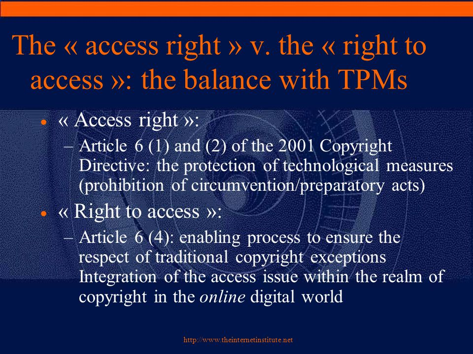 http://www.theinternetinstitute.net The « access right » v.