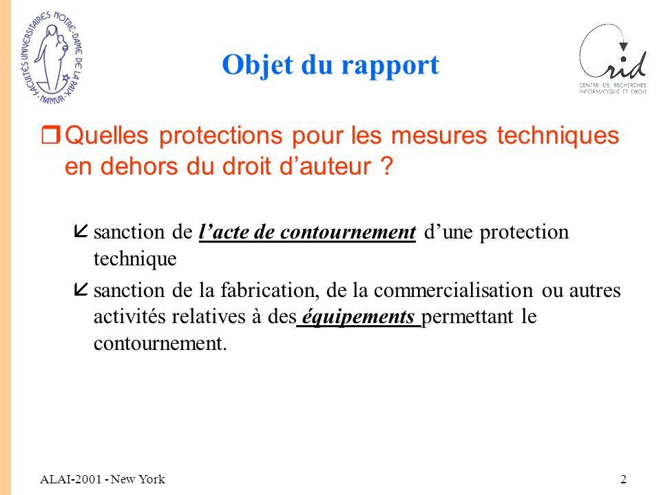ALAI-2001 - New York2 Objet du rapport rQuelles protections pour les mesures techniques en dehors du droit d'auteur .