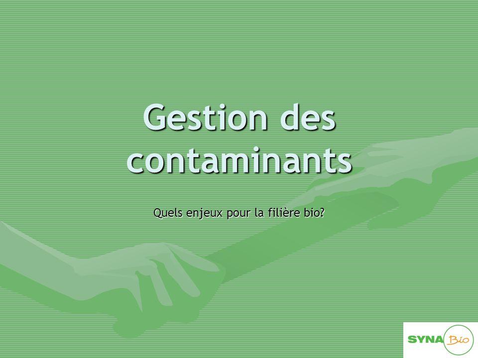 Gestion des contaminants – –Une obligation pour la filière : Le RE 834/2007 et ses Règlements d'application 889/2008 renforcent le principe d'analyse de risque.