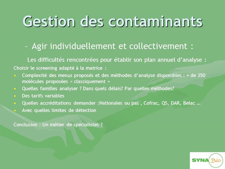 Gestion des contaminants – –Agir collectivement : projet SECURBIO - RMT Dév'AB/ITAB/Synabio - CASDAR Besoin pour la filière d'un outil collaboratif permettant de : diffuser des alertes Mutualisation des analyses Apporter un service aux opérateurs de la filières En s'inspirant des modèles existants : BNN ( Allemagne) et Bio Quality Assurance ( Pays Bas) – –Perspectives pour la filière biologique Maintenir et développer la qualité des produits biologiques au regard des enjeux de: développement de surface, d'arrivées de nouveaux opérateurs et d'augmentation de la consommation de produits biologiques