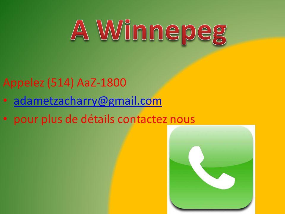 Appelez (514) AaZ-1800 adametzacharry@gmail.com pour plus de détails contactez nous