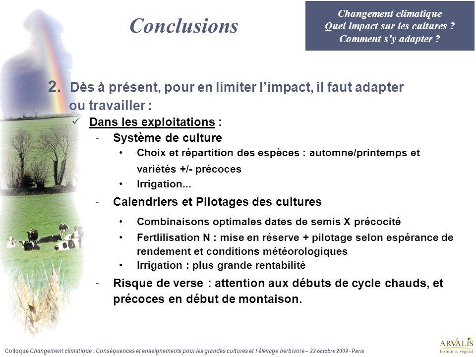 Colloque Changement climatique : Conséquences et enseignements pour les grandes cultures et l'élevage herbivore – 22 octobre 2009 - Paris Changement climatique Quel impact sur les cultures .