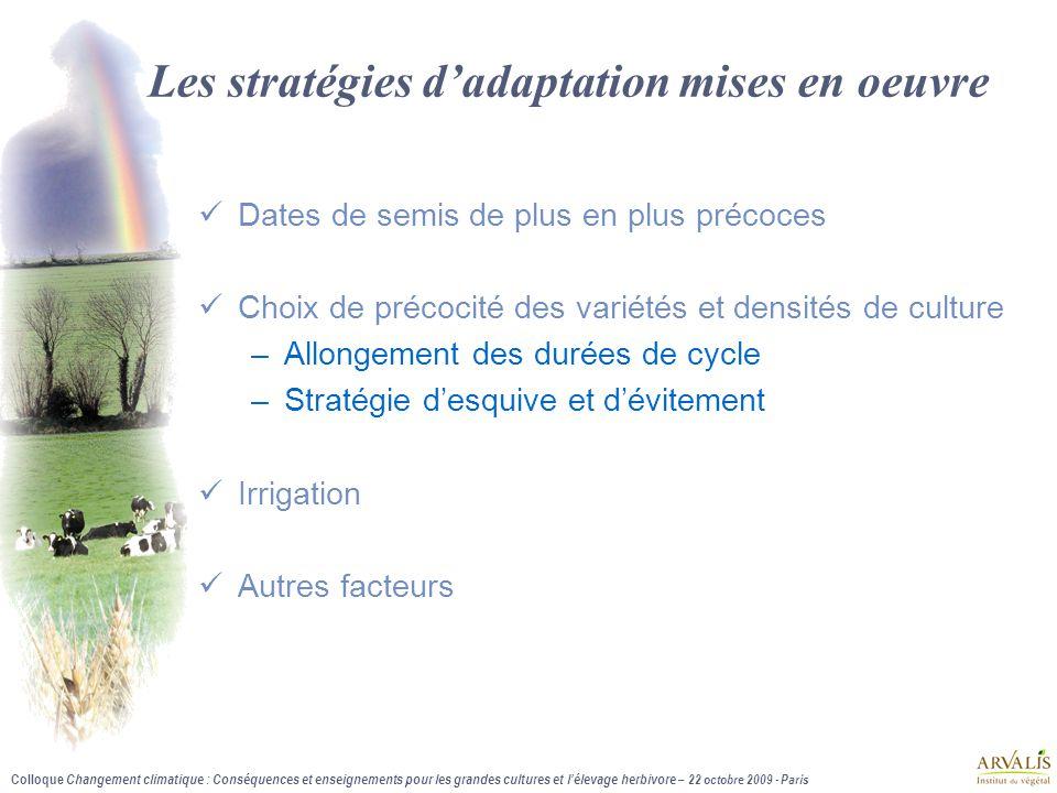 Colloque Changement climatique : Conséquences et enseignements pour les grandes cultures et l'élevage herbivore – 22 octobre 2009 - Paris Les stratégi