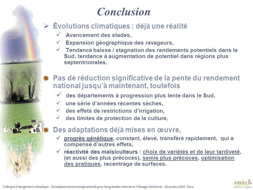 Colloque Changement climatique : Conséquences et enseignements pour les grandes cultures et l'élevage herbivore – 22 octobre 2009 - Paris Conclusion 