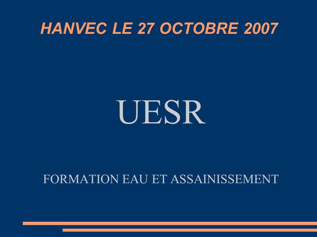 HANVEC LE 27 OCTOBRE 2007 UESR FORMATION EAU ET ASSAINISSEMENT