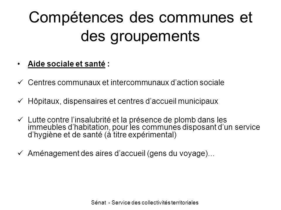 Sénat - Service des collectivités territoriales Compétences des communes et des groupements Aide sociale et santé : Centres communaux et intercommunau