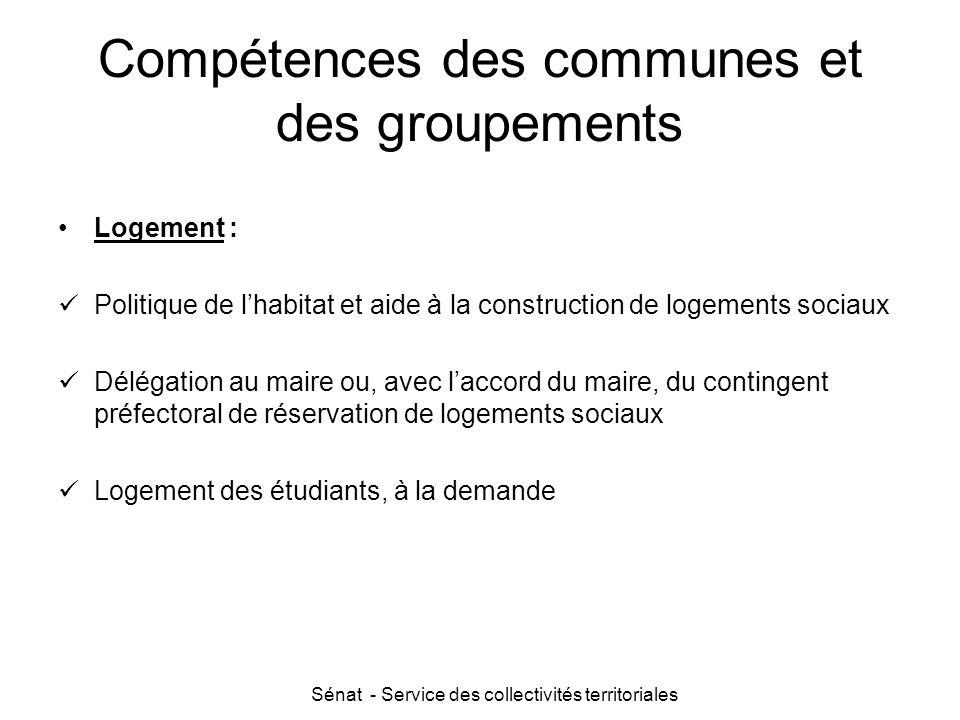 Sénat - Service des collectivités territoriales Compétences des communes et des groupements Logement : Politique de l'habitat et aide à la constructio