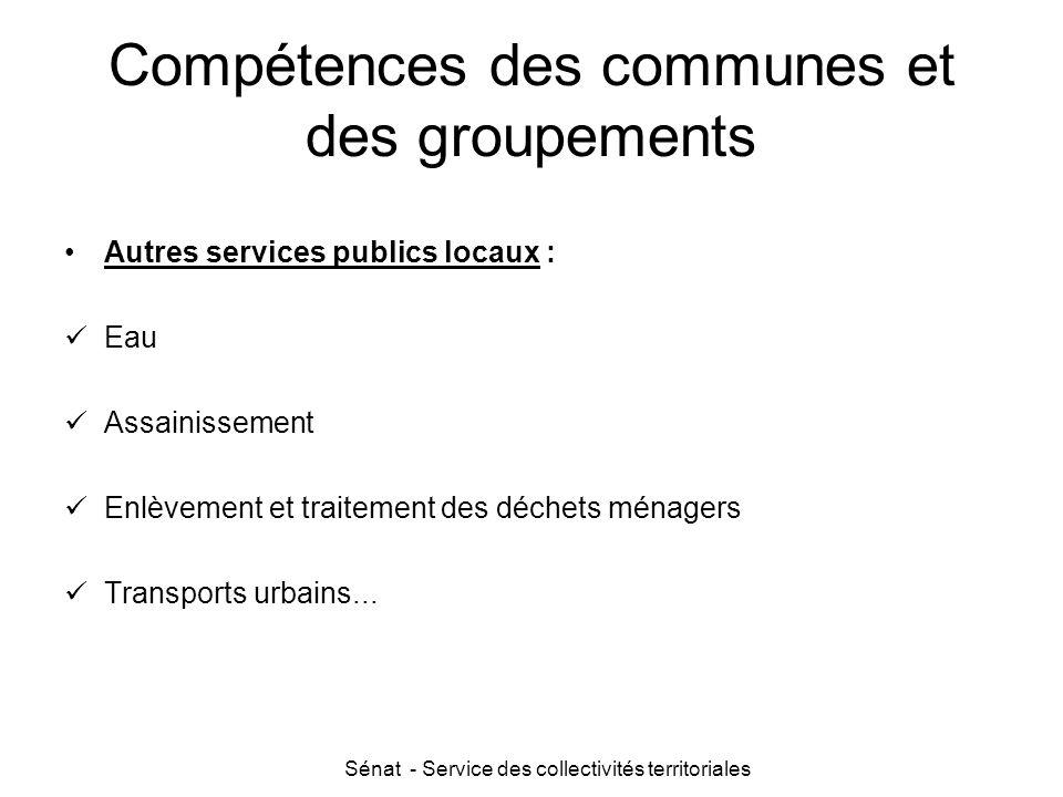 Sénat - Service des collectivités territoriales Compétences des communes et des groupements Autres services publics locaux : Eau Assainissement Enlève