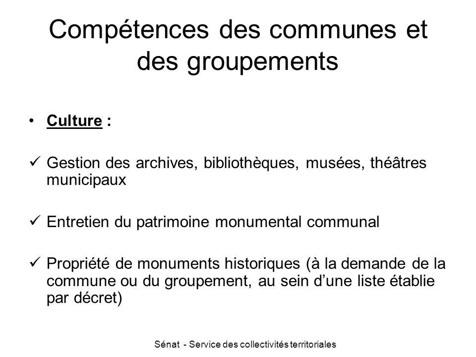 Sénat - Service des collectivités territoriales Compétences des communes et des groupements Culture : Gestion des archives, bibliothèques, musées, thé
