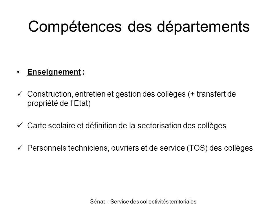 Sénat - Service des collectivités territoriales Compétences des départements Enseignement : Construction, entretien et gestion des collèges (+ transfe