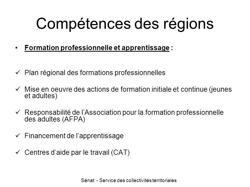 Sénat - Service des collectivités territoriales Compétences des régions Formation professionnelle et apprentissage : Plan régional des formations prof