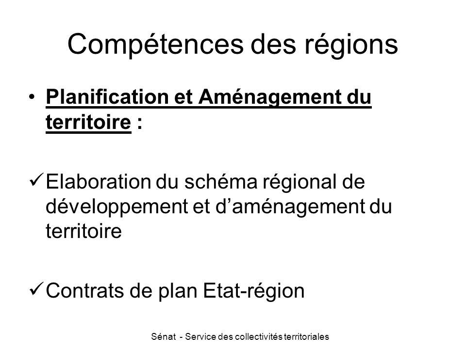Sénat - Service des collectivités territoriales Compétences des régions Planification et Aménagement du territoire : Elaboration du schéma régional de