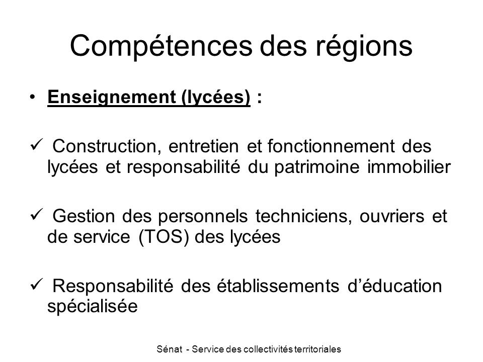 Sénat - Service des collectivités territoriales Compétences des régions Enseignement (lycées) : Construction, entretien et fonctionnement des lycées e