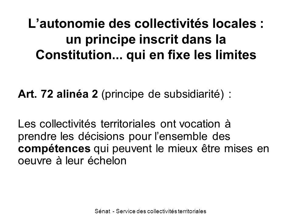 Sénat - Service des collectivités territoriales L'autonomie des collectivités locales : un principe inscrit dans la Constitution...