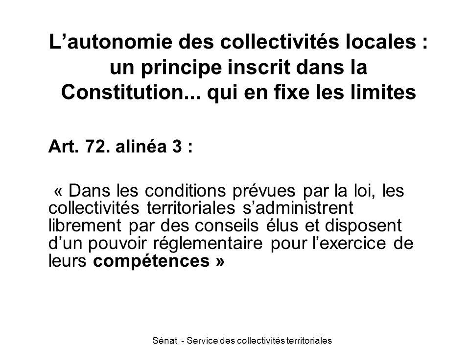Sénat - Service des collectivités territoriales L'autonomie des collectivités locales : un principe constitutionnel...