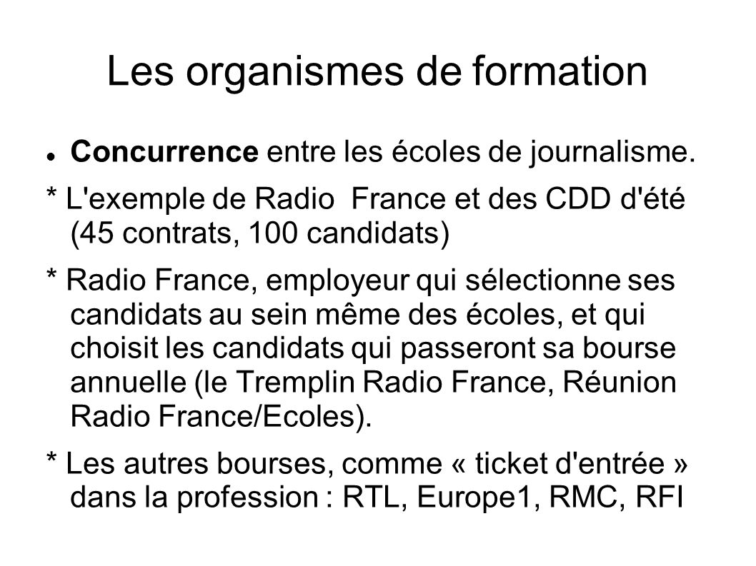 Les organismes de formation Concurrence entre les écoles de journalisme.