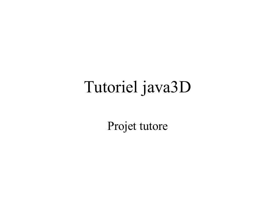 Tutoriel java3D Projet tutore