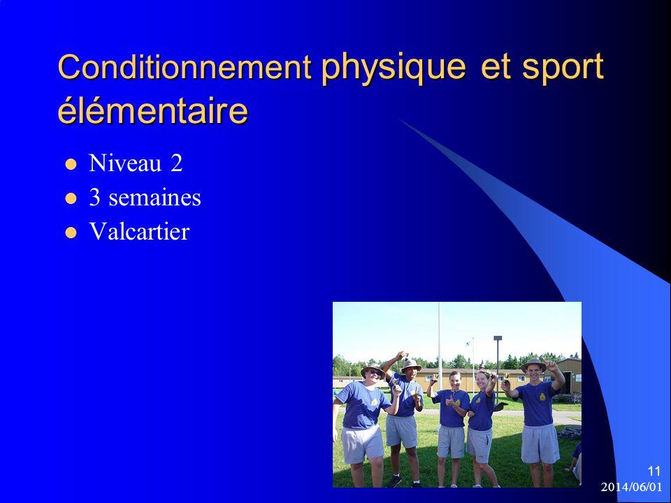 2014/06/01 11 Conditionnement physique et sport élémentaire Niveau 2 3 semaines Valcartier