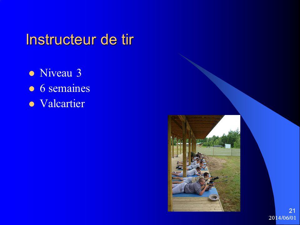 2014/06/01 21 Instructeur de tir Niveau 3 6 semaines Valcartier