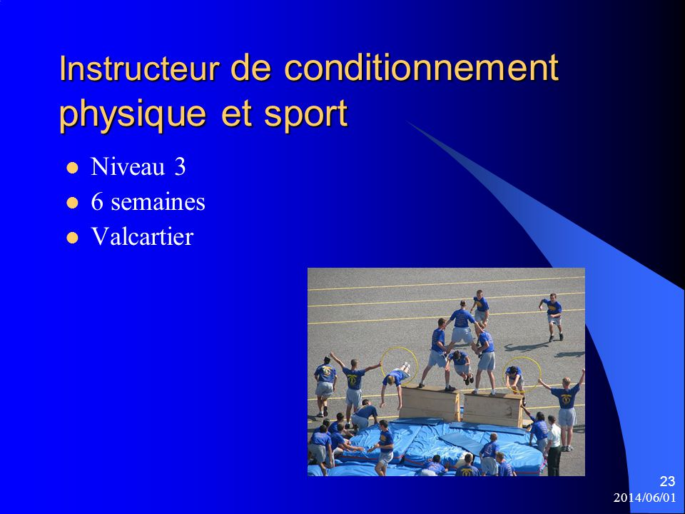2014/06/01 23 Instructeur de conditionnement physique et sport Niveau 3 6 semaines Valcartier