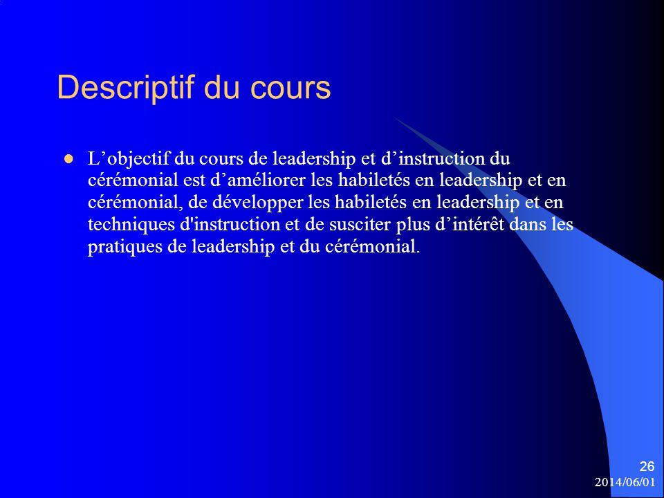 Descriptif du cours L'objectif du cours de leadership et d'instruction du cérémonial est d'améliorer les habiletés en leadership et en cérémonial, de