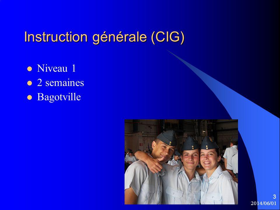 2014/06/01 3 Instruction générale (CIG) Niveau 1 2 semaines Bagotville