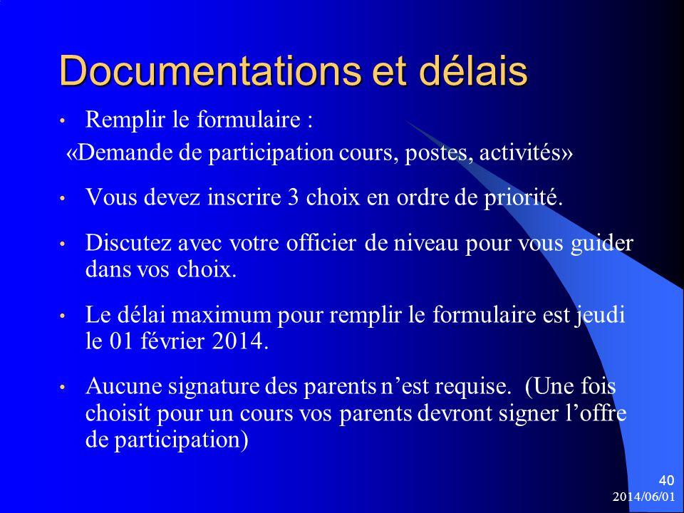2014/06/01 40 Documentations et délais Remplir le formulaire : «Demande de participation cours, postes, activités» Vous devez inscrire 3 choix en ordr