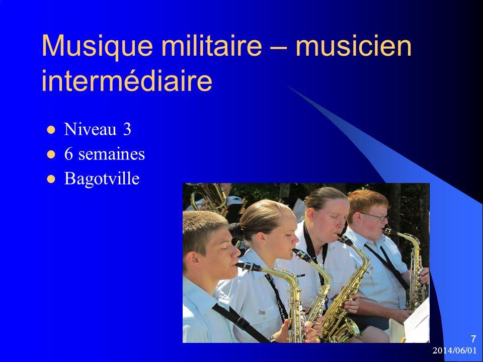 Musique militaire – musicien intermédiaire 2014/06/01 7 Niveau 3 6 semaines Bagotville