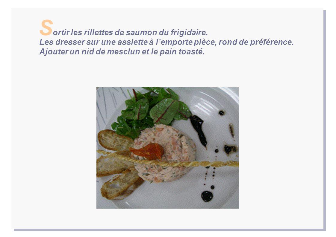 ortir les rillettes de saumon du frigidaire.