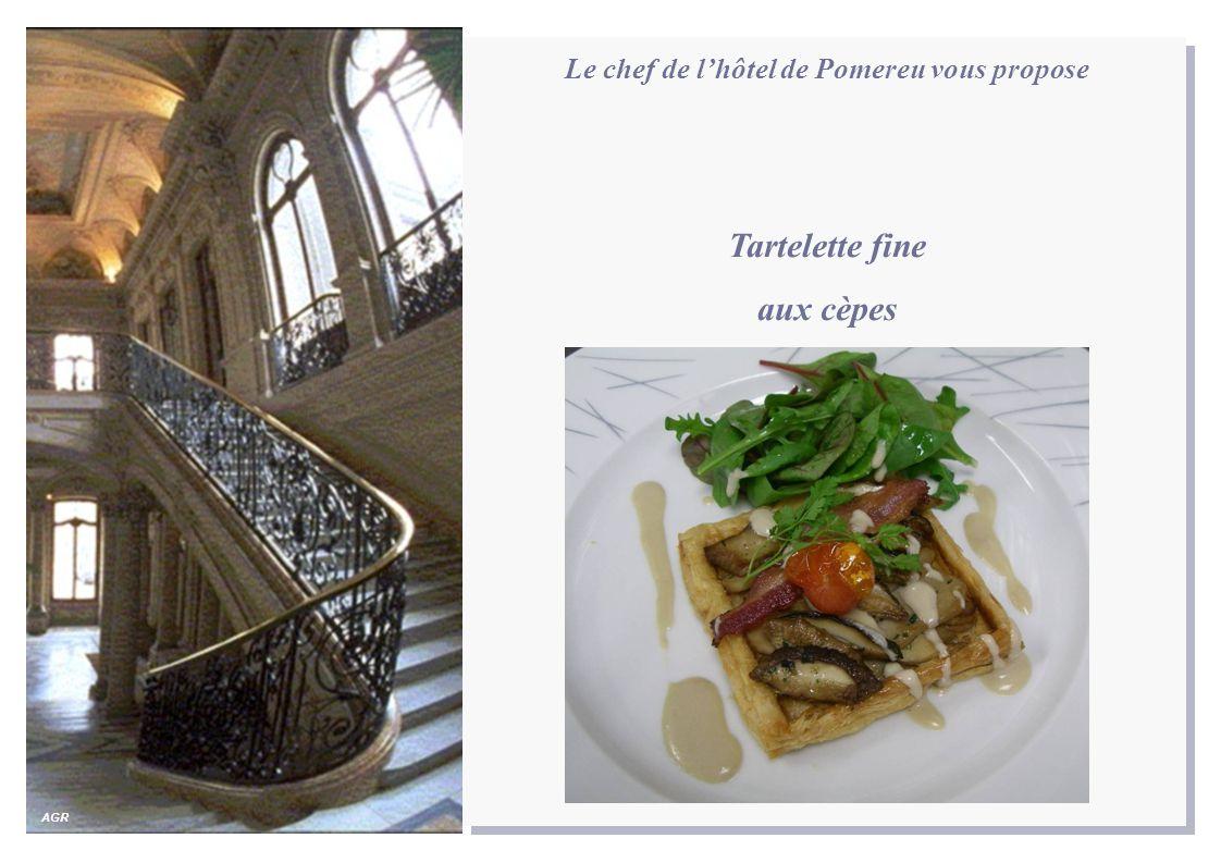 Le chef de l'hôtel de Pomereu vous propose Tartelette fine aux cèpes AGR