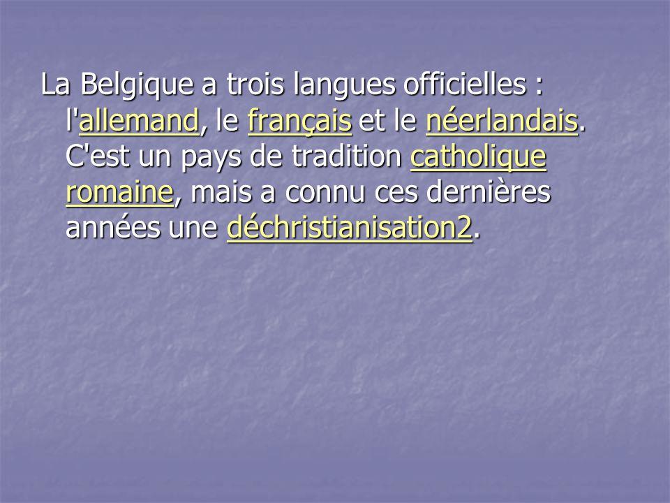 Le Royaume de Belgique (Koninkrijk België en néerlandais, Königreich Belgien en allemand), est un État d'Europe de l'Ouest.