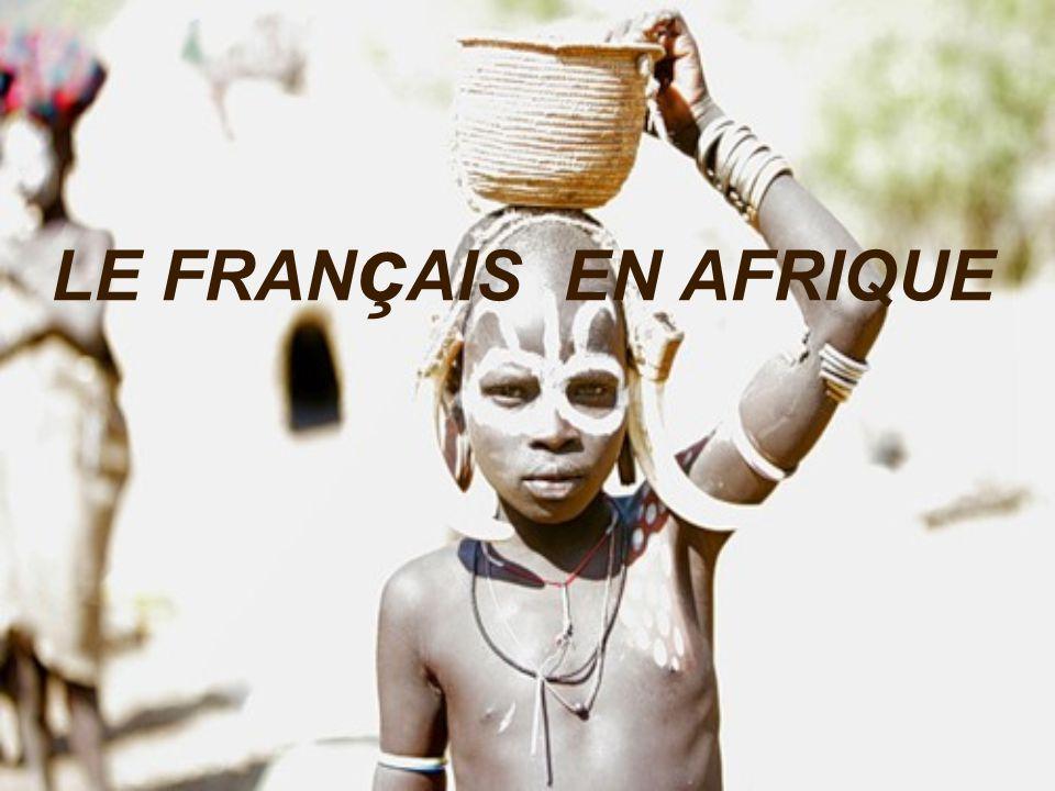 LE FRAN ç AIS EN AFRIQUE