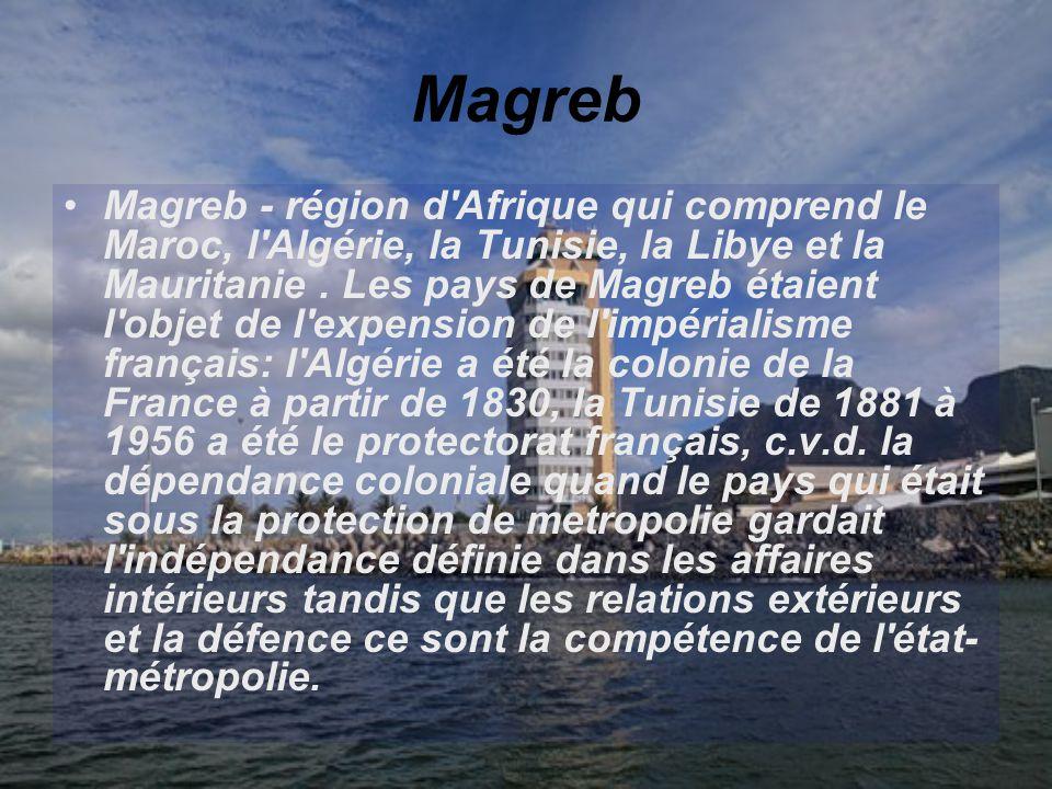 Magreb Magreb - région d'Afrique qui comprend le Maroc, l'Algérie, la Tunisie, la Libye et la Mauritanie. Les pays de Magreb étaient l'objet de l'expe
