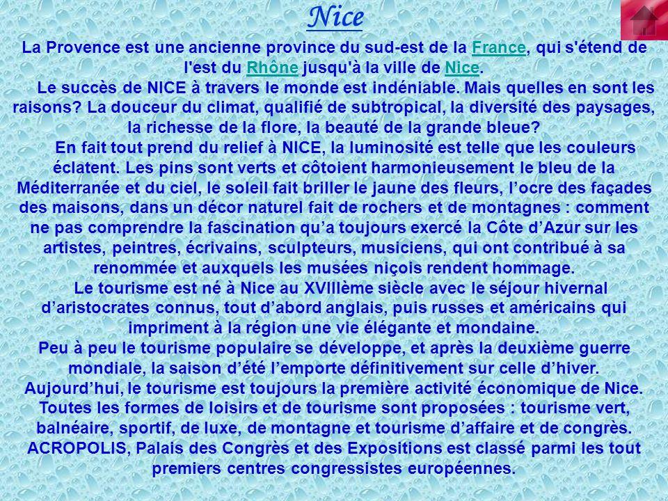 Nice La Provence est une ancienne province du sud-est de la France, qui s'étend de l'est du Rhône jusqu'à la ville de Nice.FranceRhôneNice Le succès d