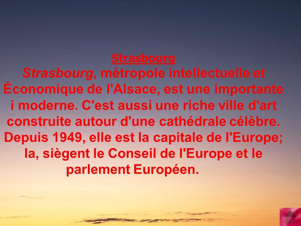Strasbourg Strasbourg, métropole intellectuelle et Économique de l'Alsace, est une importante i moderne. C'est aussi une riche ville d'art construite