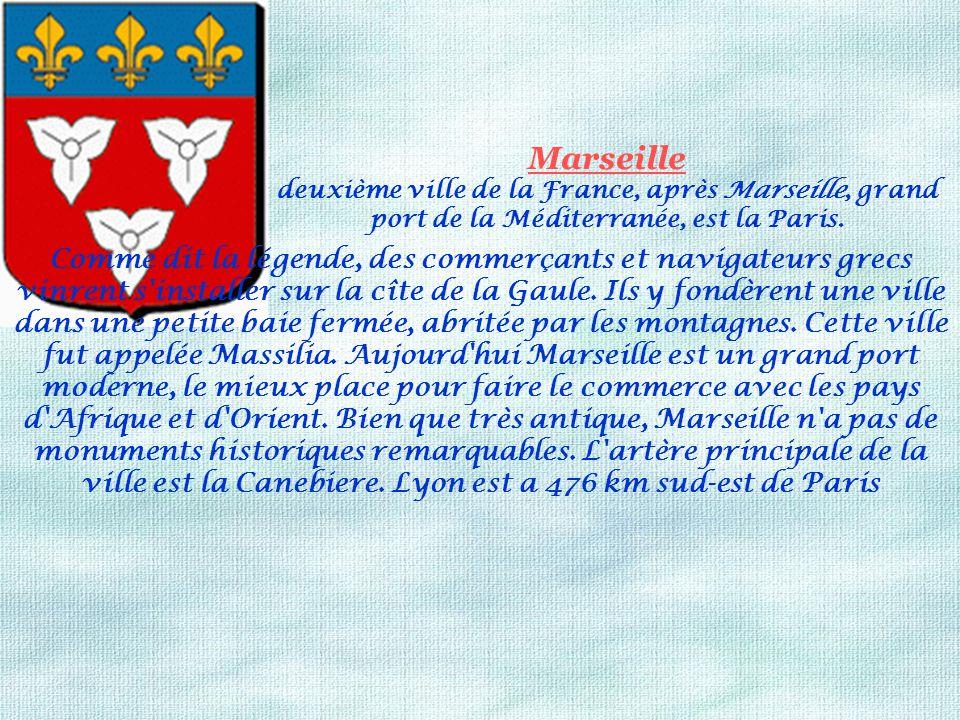 Marseille deuxième ville de la France, après Marseille, grand port de la Méditerranée, est la Paris. Comme dit la légende, des commerçants et navigate