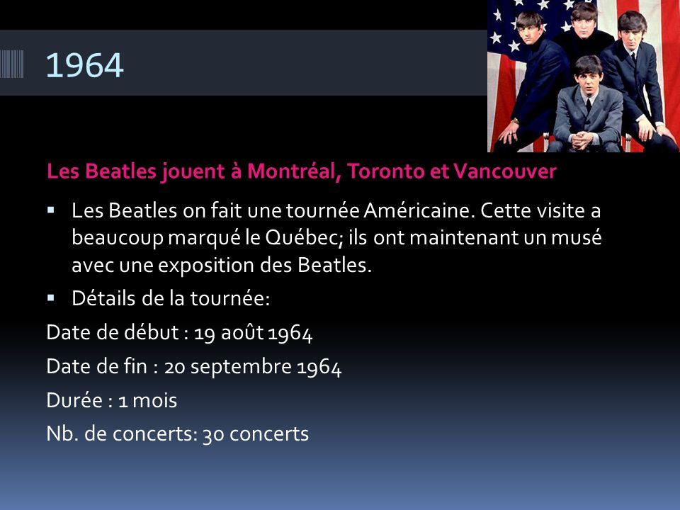 1964 Les Beatles jouent à Montréal, Toronto et Vancouver  Les Beatles on fait une tournée Américaine. Cette visite a beaucoup marqué le Québec; ils o